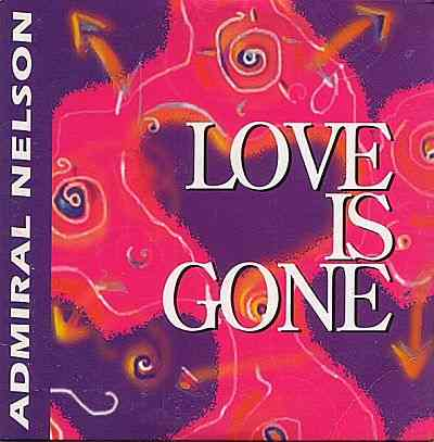 Admiral Nelson - 00 - Love Is Gone CDM.jpg