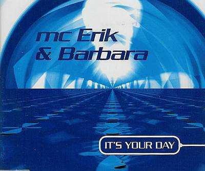 Mc Erik & Barbara - 00 -  It's Your Day cdm.jpg