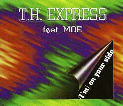 T.H. Express feat. Moe - 00 - (I'm) On Your Side.jpg