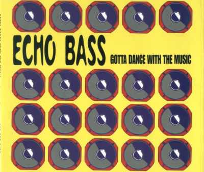 echo_bass-gotta_dance_with_the_music.jpg